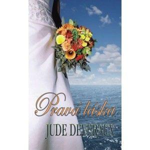 Jude Deveraux - Pravá láska