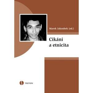 Marek Jakoubek - Cikáni a etnicita