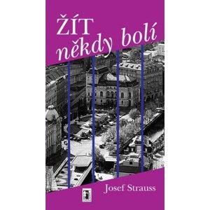 Josef Strauss - Žít někdy bolí