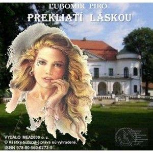 Ľubomír Piro - Prekliatí láskou