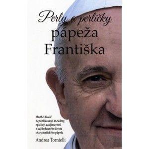 Andrea Tornielli - Perly a perličky pápeža Františka