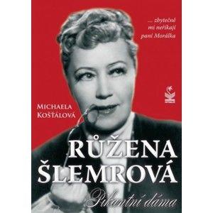 Michaela košťálová - Růžena Šlemrová