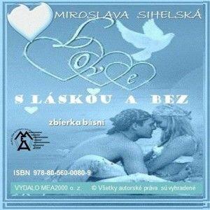 Miroslava Sihelská - Zbierka básní - Sláskou a  bez