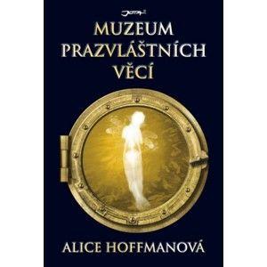 Alice Hoffmanová - Muzeum prazvláštních věcí
