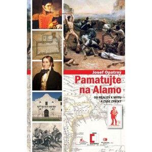 Josef Opatrný - Pamatujte na Alamo
