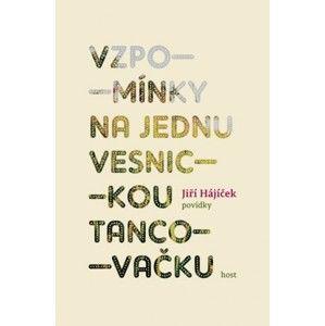 Jiří Hájíček - Vzpomínky na jednu vesnickou tancovačku