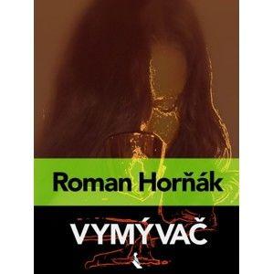 Roman Horňák - Vymývač