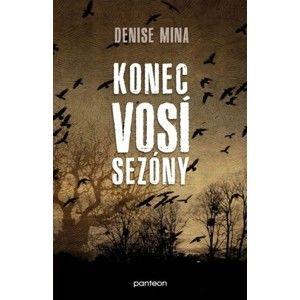 Denise Mina  - Konec vosí sezóny