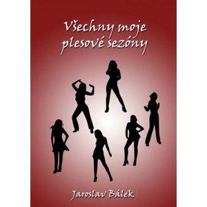 Jaroslav Bálek - Všechny moje plesové sezóny