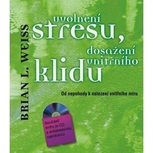 Brian L. Weiss - Uvolnění stresu, dosažení vnitřního klidu