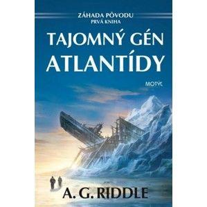 A. G. Riddle - Tajomný gén Atlantídy