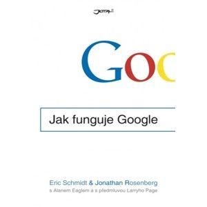 Eric Schmidt, Jonathan Rosenberg - Jak funguje Google