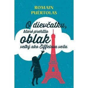 Romain Puértolas - O dievčatku, ktoré prehltlo oblak veľký ako Eiffelova veža