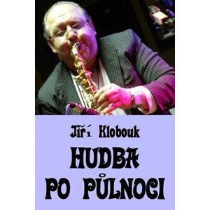 Jiří Klobouk - Hudba po půlnoci