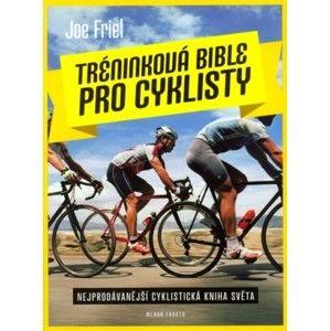 Joe Friel - Tréninková bible pro cyklisty