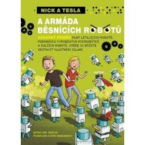 kolektiv autorů - Nick a Tesla a armáda běsnících robotů