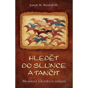 Joseph M. Marshall III. - Hledět do slunce a tančit