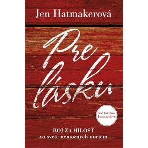 Jen Hatmaker - Pre lásku