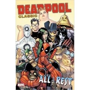 Deadpool Classic Vol. 15 All the Rest