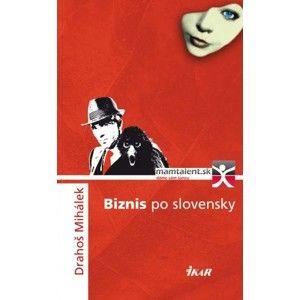 Drahoš Mihálek - Biznis po slovensky