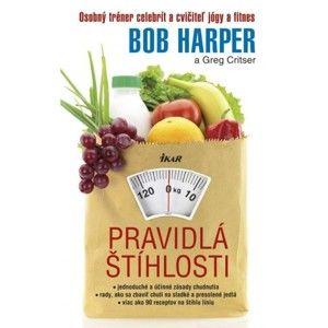 Bob Harper, Greg Critser - Pravidlá štíhlosti