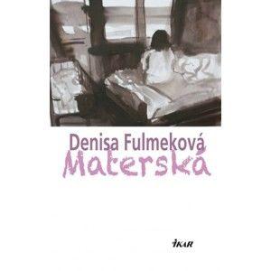 Denisa Fulmeková - Materská