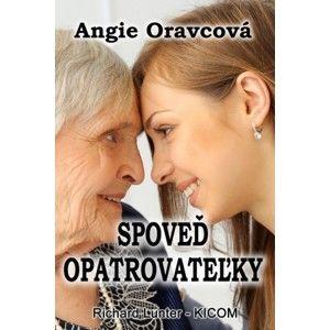 Angie Oravcová - Spoveď opatrovateľky