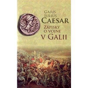 Gaius Iulius Caesar - Zápisky o vojne v Galii