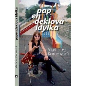 Vladimíra Komorovská - Papendeklová idylka
