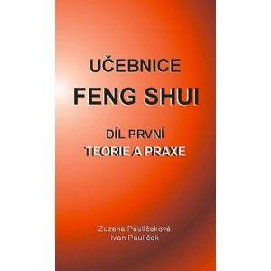 Ivan Paulíček, Zuzana Paulíčeková - Učebnice Feng Shui I.