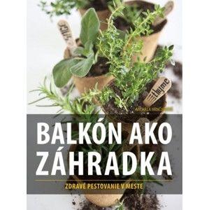 Michala Hrnčiarová - Balkón ako záhradka