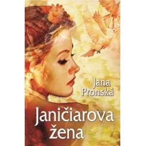 Jana Pronská - Janičiarova žena
