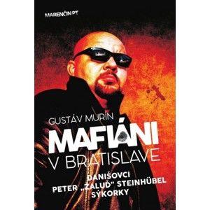 Gustáv Murín - Mafiáni v Bratislave