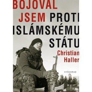 Christian Haller - Bojoval jsem proti Islámskému státu