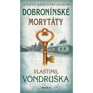 Vlastimil Vondruška - Dobronínské morytáty