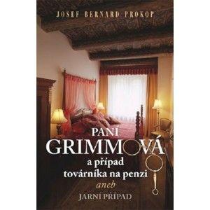 Josef Bernard Prokop - Paní Grimmová a případ továrníka na penzi