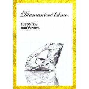 Ľubomíra Jurčišinová - Diamantové básne