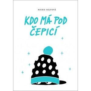 Marie Rejfová - Kdo má pod čepicí