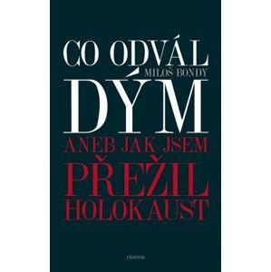 Miloš Bondy - Co odvál dým aneb Jak jsem přežil holokaust