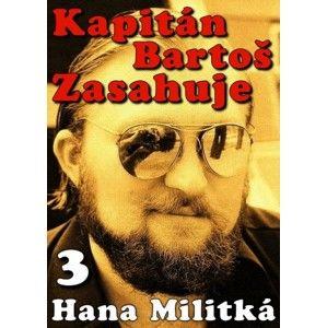 Hana Militká - Kapitán Bartoš Zasahuje 3