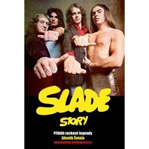 Zdeněk Šotola - Slade Story - Příběh rockové legendy