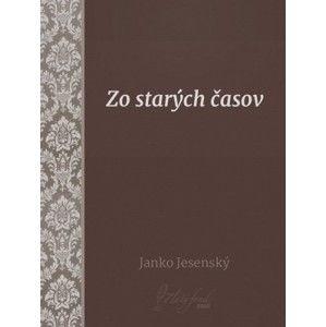 Janko Jesenský - Zo starých časov