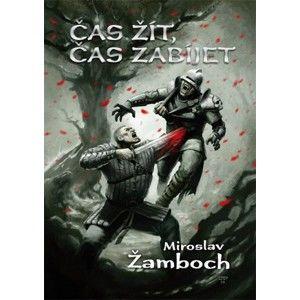 Miroslav Žamboch - Čas žít, čas zabíjet