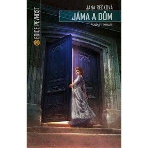 Jana Rečková - Jáma a dům
