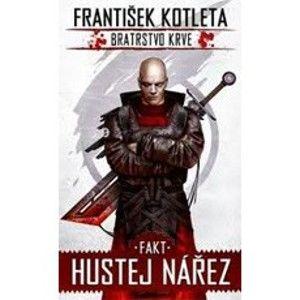 František Kotleta - Bratrstvo krve 2 - Fakt hustej nářez