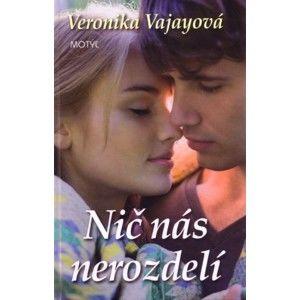 Veronika Vajayová - Nič nás nerozdelí