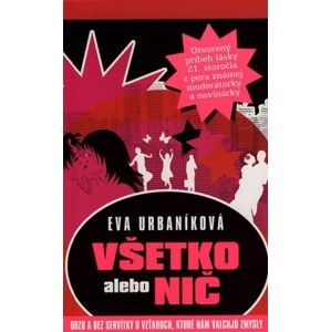 Eva Urbaníková - Všetko alebo nič