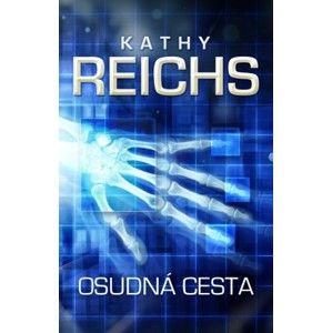 Kathy Reichs - Osudná cesta