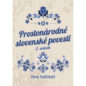 Pavol Dobšinský - Prostonárodné slovenské povesti II