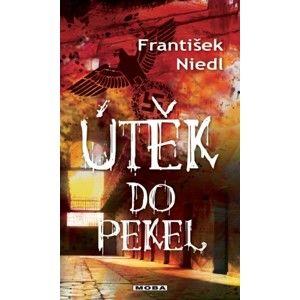 František Niedl - Útěk do pekel